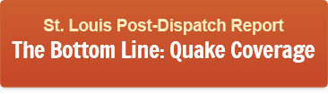 Button that saysSt. Louis Post Dispatch Report The Bottom Line: Quake Coverage