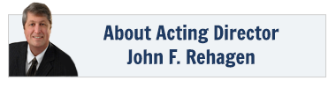 About Acting Director John F. Rehagen