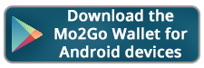 button image with words Download the Mo2Go Wallet for Android divices