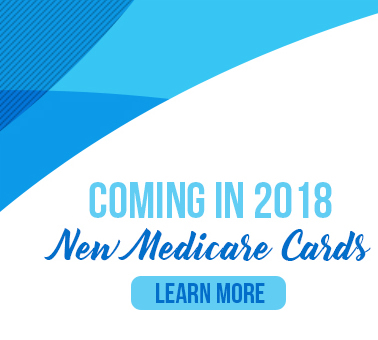 Coming in 2018 New Medicare Cards